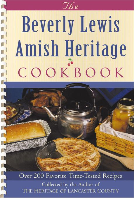 Beverly Lewis Amish Heritage Cookbook, The EB9781441233165