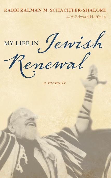 My Life in Jewish Renewal: A Memoir EB9781442213296