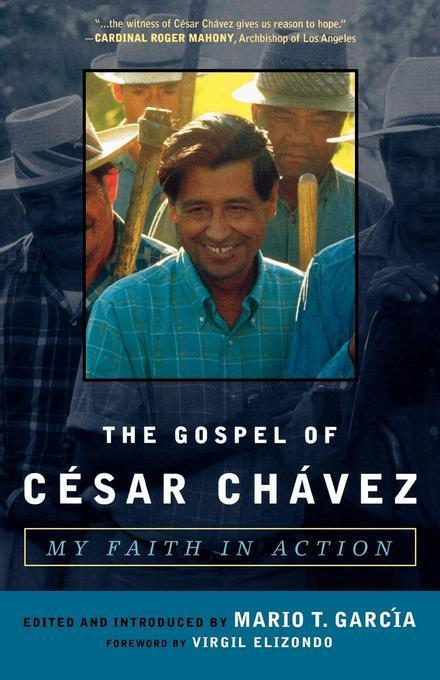 The Gospel of Cesar Chavez: My Faith in Action EB9781461635437