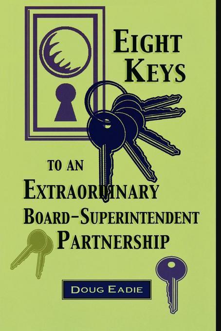 Eight Keys to an Extraordinary Board-Superintendent Partnership EB9781461648840