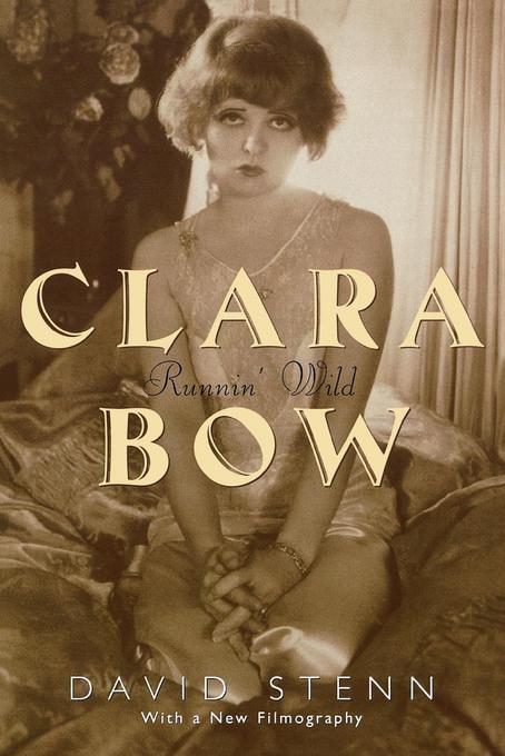 Clara Bow: Runnin' Wild EB9781461660910