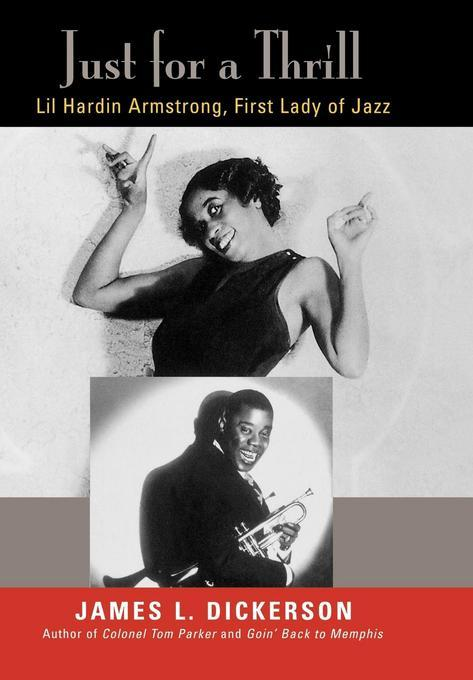 Just for a Thrill: Lil Hardin Armstrong, First Lady of Jazz EB9781461661108