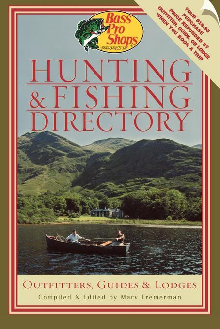 Bass Pro Shops Hunting and Fishing Directory: Outfitters, Guides, and Lodges EB9781461661344
