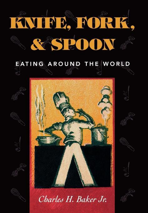 Knife, Fork and Spoon: Eating Around the World EB9781461661412