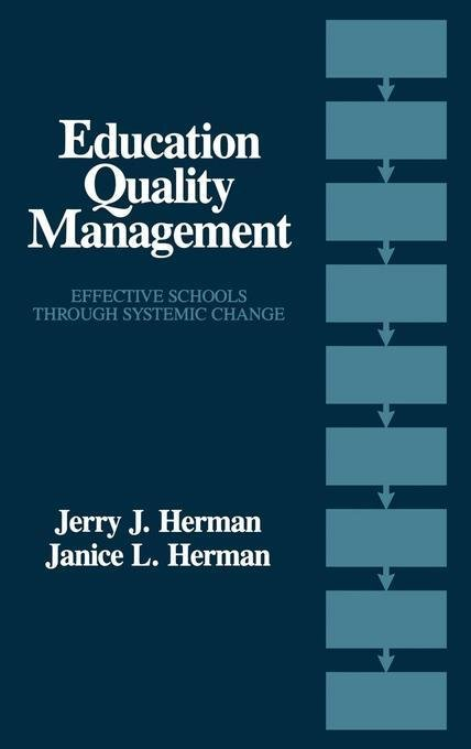 Education Quality Management: Effective Schools Through Systemic Change EB9781461663539