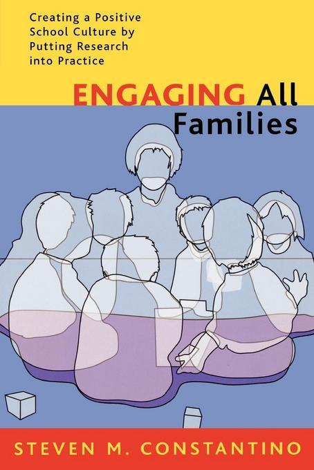 Engaging All Families: Creating a Positive School Culture by Putting Research Into Practice EB9781461663546