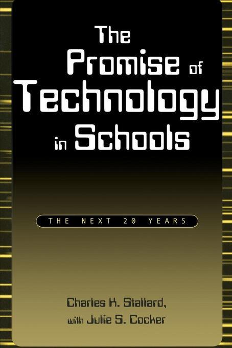The Promise of Technology in Schools: The Next 20 Years EB9781461663652
