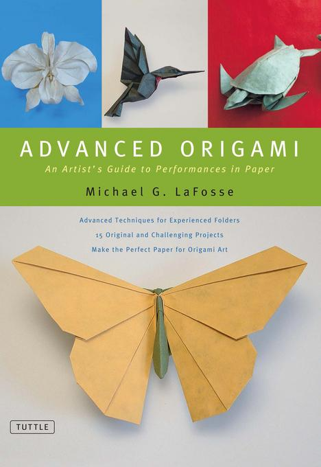 Advanced Origami: An Artist's Guide to Performances in Paper EB9781462905508