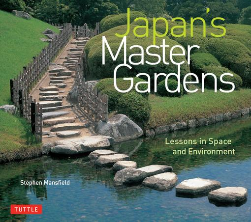 Japan's Master Gardens: Lessons in Space and Environment EB9781462908523