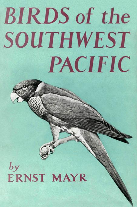 Birds of the Southwest Pacific: A Field Guide to the Birds of the Area between Samoar New Caledonia, and Micronesia EB9781462908905