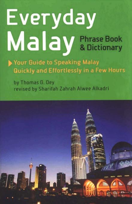 Everyday Malay: Phrase Book and Dictiionary EB9781462909704
