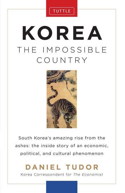 Korea: The Impossible Country EB9781462910229