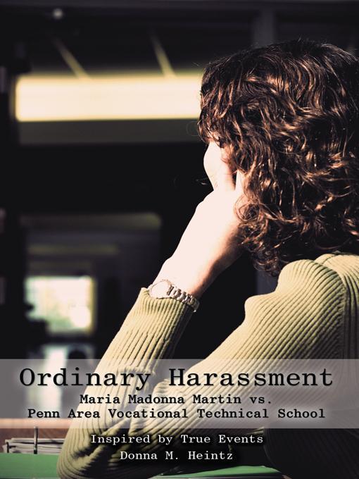 Ordinary Harassment: Maria Madonna Martin vs. Penn Area Vocational Technical School EB9781475945805