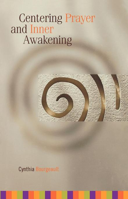Centering Prayer and Inner Awakening EB9781561013203