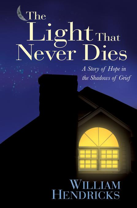 The Light That Never Dies: A Story of Hope in the Shadows of Grief EB9781575676739