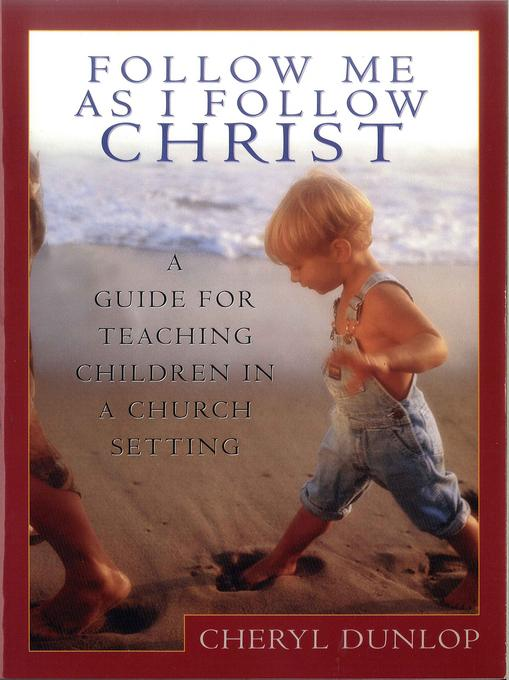 Follow Me As I Follow Christ: A Guide for Teaching Children in a Church Setting EB9781575678221