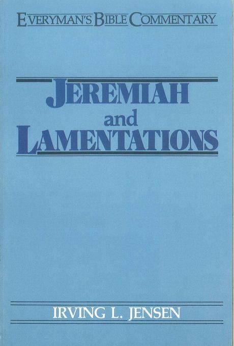 Jeremiah & Lamentations- Everyman's Bible Commentary EB9781575678924