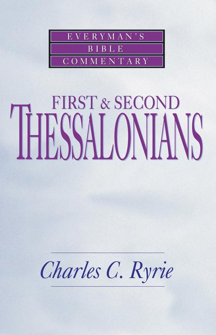 First & Second Thessalonians- Everyman's Bible Commentary EB9781575679082