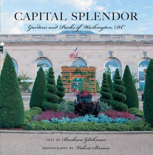 Capital Splendor: Parks & Gardens of Washington, D.C. EB9781581578119