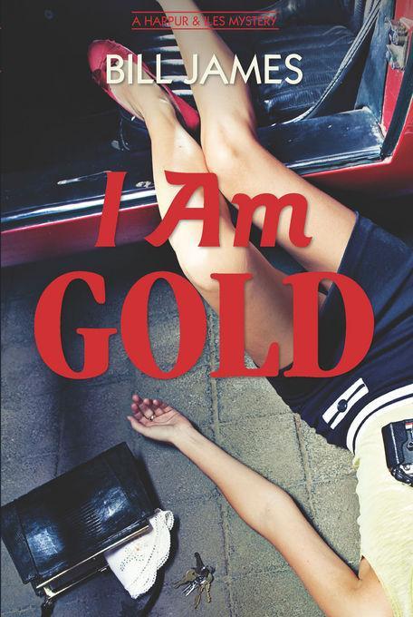 I Am Gold: A Harpur & Iles Mystery EB9781581578300