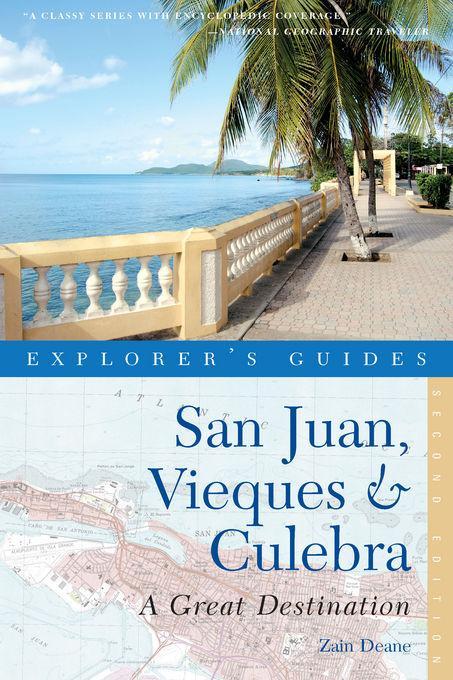 Explorer's Guide San Juan, Vieques & Culebra: A Great Destination EB9781581578430
