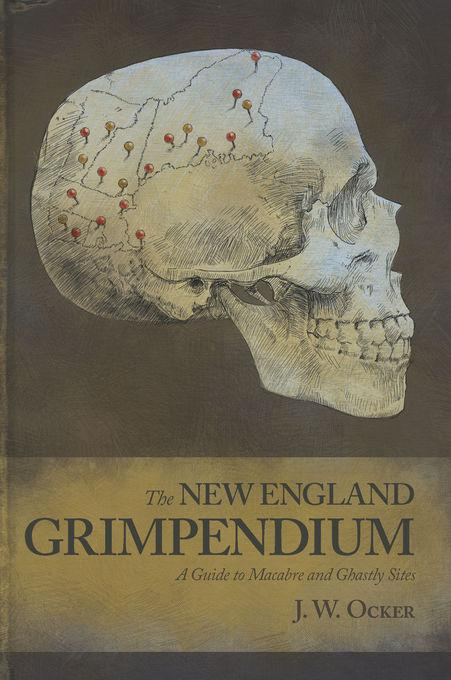The New England Grimpendium EB9781581578621