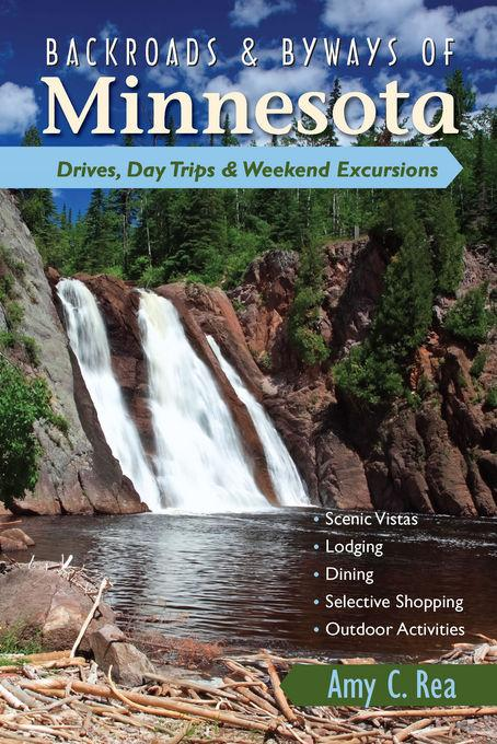 Backroads & Byways of Minnesota: Drives, Day Trips & Weekend Excursions EB9781581578874