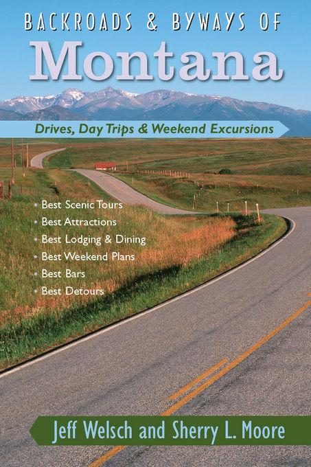 Backroads & Byways of Montana: Drives, Day Trips & Weekend Excursions EB9781581578898