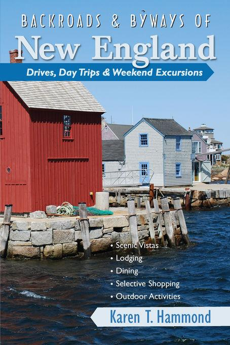 Backroads & Byways of New England: Drives, Day Trips & Weekend Excursions EB9781581578911