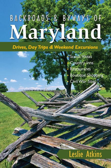Backroads & Byways of Maryland: Drives, Day Trips & Weekend Excursions EB9781581578928