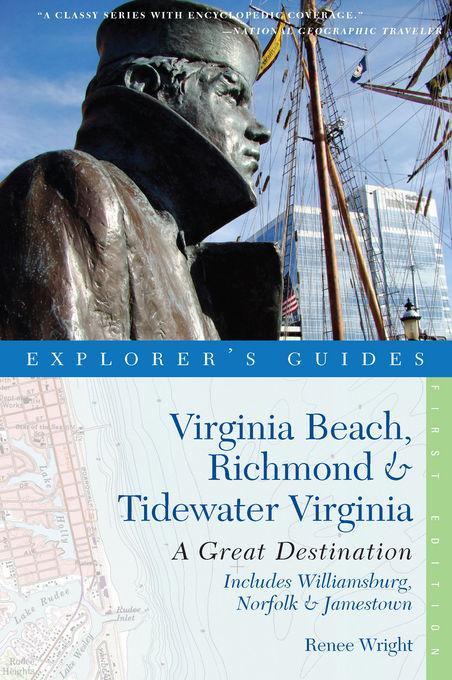 Explorer's Guide Virginia Beach, Richmond and Tidewater Virginia: Includes Williamsburg, Norfolk, and Jamestown: A Great Destination EB9781581579031