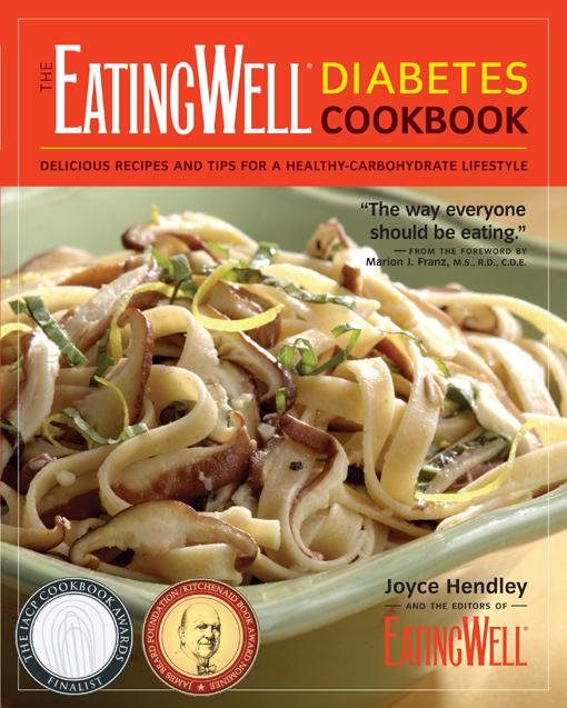 The EatingWell Diabetes Cookbook: Delicious Recipes and Tips for a Healthy-Carbohydrate Lifestyle EB9781581579284