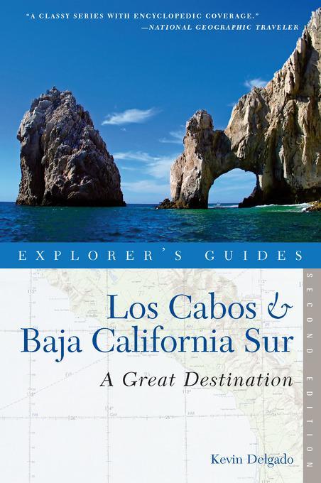 Explorer's Guide Los Cabos & Baja California Sur: A Great Destination EB9781581579338