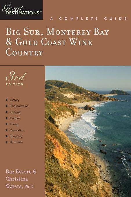 Explorer's Guide Big Sur, Monterey Bay & Gold Coast Wine Country: A Great Destination