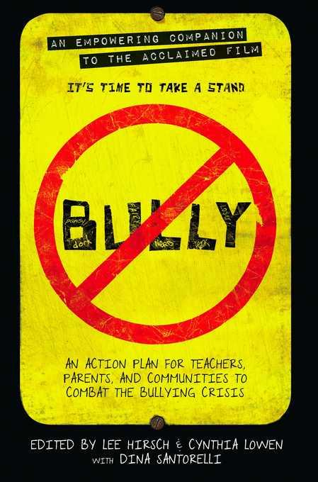 Bully: An Action Plan for Teachers, Parents, and Communities to Combat the Bullying Crisis EB9781602861855