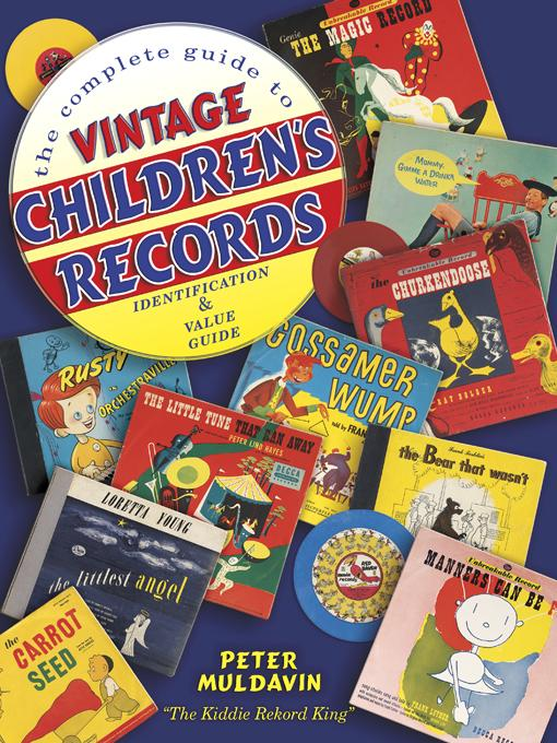 The Complete Guide to Vintage Children's Records EB9781604608571