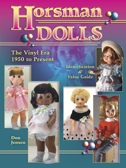 Horsman Dolls The Vinyl Era 1950 to Present EB9781604608687
