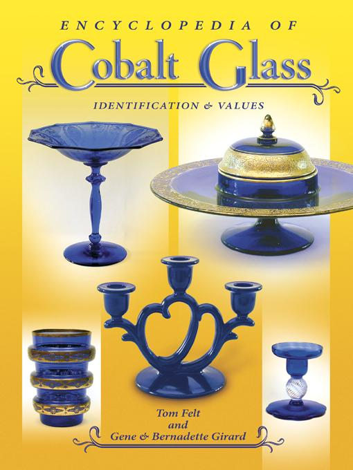 Encyclopedia of Cobalt Glass Identifications & Values EB9781604608854