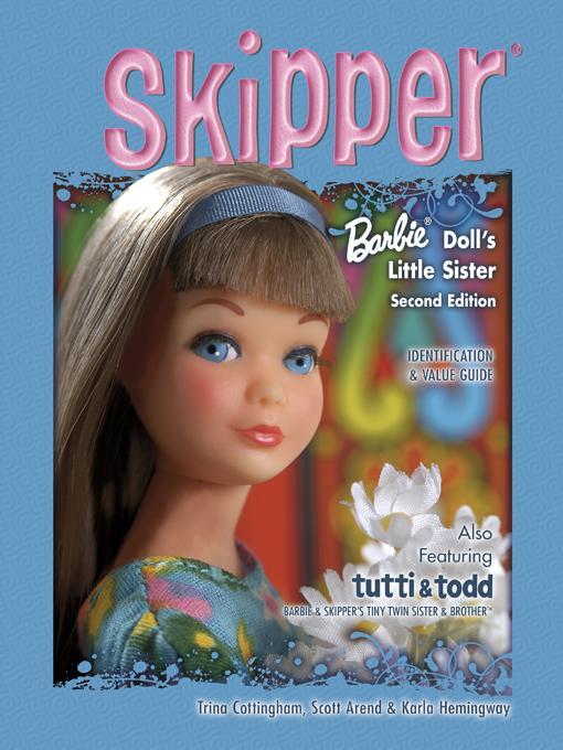 Skipper - Barbie Doll's Little Sister, 2nd Edition EB9781604608922