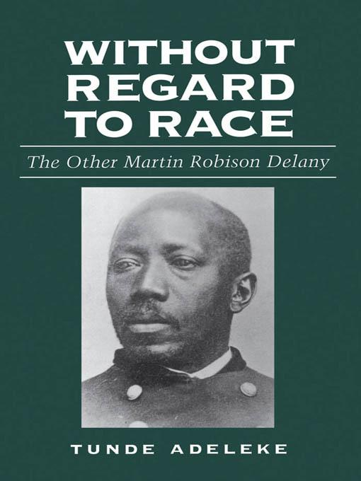 Without Regard to Race: The Other Martin Robison Delany EB9781604730494