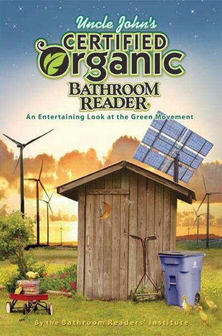 Uncle John's Certified Organic Bathroom Reader EB9781607106807