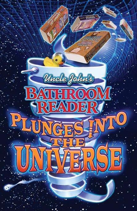 Uncle John's Bathroom Reader Plunges into the Universe EB9781607106821