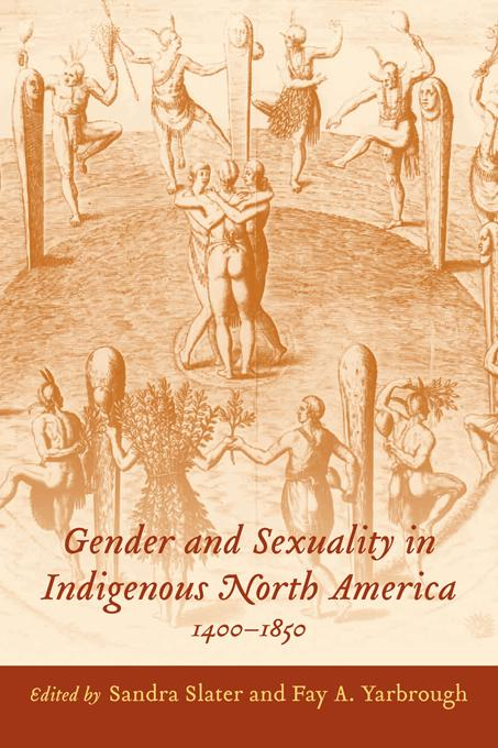 Gender and Sexuality in Indigenous North America, 1400-1850 EB9781611172034
