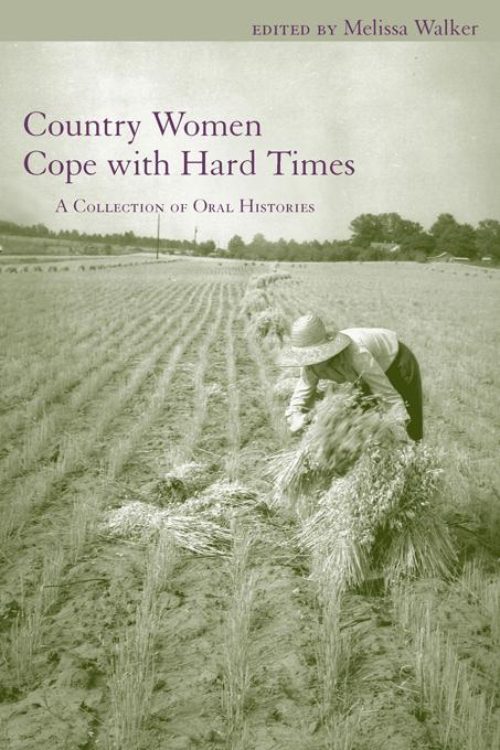 Country Women Cope with Hard Times: A Collection of Oral Histories EB9781611172157