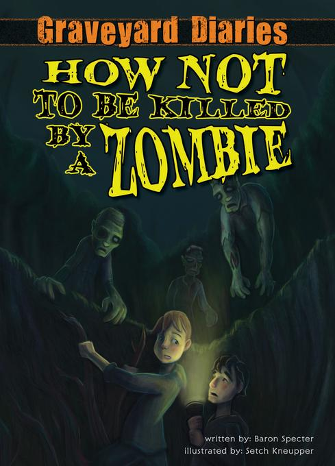 How Not to be Killed by a Zombie: Book 3 eBook EB9781614788171