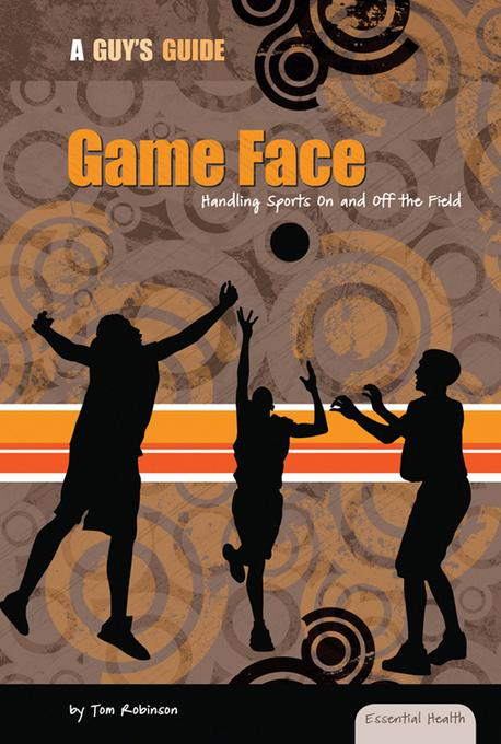 Game Face: Handling Sports On and Off the Field eBook: Handling Sports On and Off the Field eBook