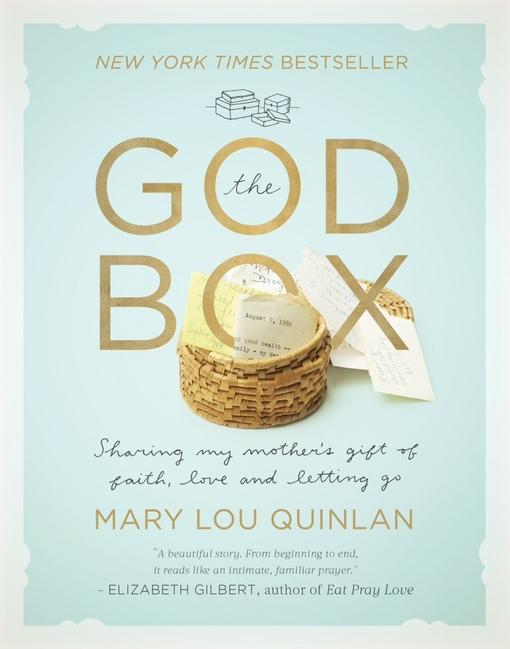 The God Box: Sharing My Mother's Gift of Faith, Love and Letting Go EB9781617951862