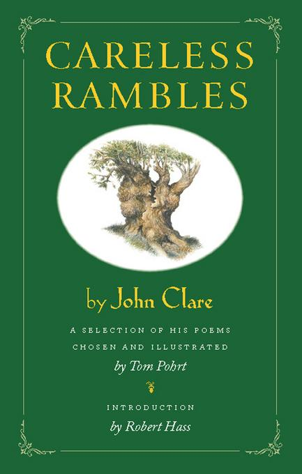Careless Rambles by John Clare: A Selection of His Poems Chosen and Illustrated by Tom Pohrt EB9781619020764