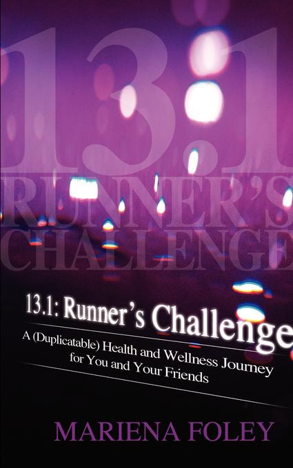 13.1: Runner's Challenge: A (Duplicatable) Health and Wellness Journey for You and Your Friends EB9781619335004