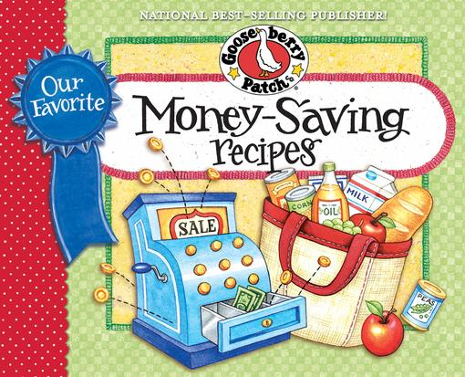 Our Favorite Money Saving Recipes Cookbook: Over 60 quick & easy recipes plus nifty, thrifty meal-planning tips. EB9781620930502
